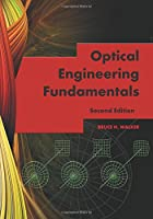 Optical Engineering Fundamentals (Tutorial Text)