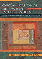 Organizational Behavior in Education: Instructional Leadership and School Reform