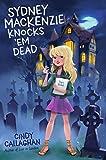 Sydney Mackenzie Knocks 'Em Dead (English Edition)