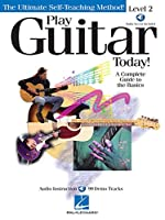 Play Guitar Today, Level 2: A Complete Guide to the Basics (Play Today Level 2)