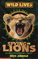 Spying on Lions (Wild Lives)