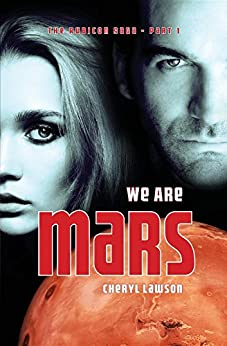 We Are Mars: The Rubicon Saga - Part 1 by [Lawson, Cheryl]