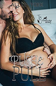 Push & Pull (The Broadway Series Book 5) by [York, Allie ]