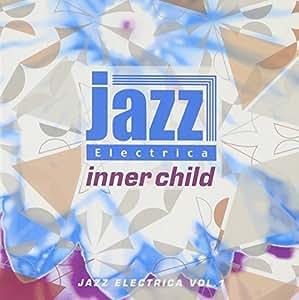 Jazz Electrica Vol.1 Inner Child