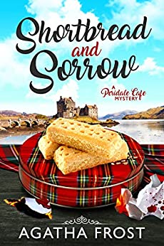 [Frost, Agatha]のShortbread and Sorrow (Peridale Cafe Cozy Mystery Book 5) (English Edition)