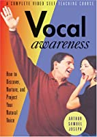 Vocal Awareness: How to Discover, Nurture, and Project Your Natural Voice [DVD]