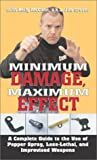 Minimum Damage, Maximum Effect: A Complete Guide to the Use of Pepper Spray, Less-Lethal, and Improvised Weapons [VHS]