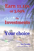 Earn 11.11% or 3.69% on Investments: Your Choice