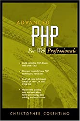Advanced PHP for Web Professionals (The Prentice Hall Ptr Advanced Web Development Series)