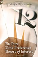 Pure Time-Preference Theory of Interest [並行輸入品]