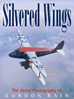 Silvered Wings: The Aerial Photography of Gordon Bain