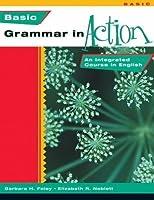Basic Grammar in Action (New Grammar in Action) Text (New Grammar in Action: An Integrated Course in English)