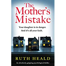 The Mother's Mistake: An absolutely gripping psychological thriller