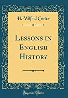 Lessons in English History (Classic Reprint)
