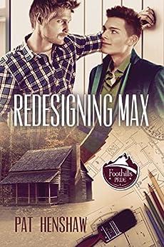 Redesigning Max (Foothills Pride Stories) by [Henshaw, Pat]