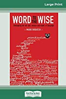 Word to the Wise: Untangling the mix-ups, misuse and myths of language (16pt Large Print Edition)