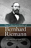 The Collected Works of Bernhard Riemann (Dover Books on Mathematics)