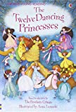 Twelve Dancing Princesses: Gift Edition (Young Reading)