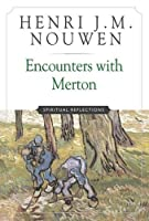 Encounters With Merton: Spirtual Reflections