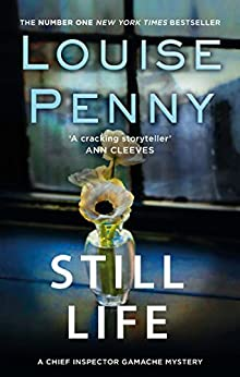 Still Life (A Chief Inspector Gamache Mystery Book 1) by [Penny, Louise]