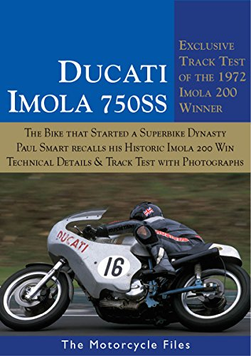 DUCATI 750SS - THE 1972 IMOLA 200 WINNER: EXCLUSIVE HISTORY & TRACK TEST OF DUCATI'S FIRST SUPERBIKE (THE MOTORCYCLE FILES) (English Edition)