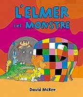 L'Elmer. L'Elmer i el monstre : àlbum il·lustrat
