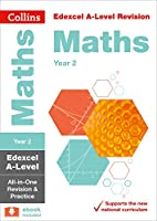 Collins A-Level Revision - Edexcel A-Level Maths Year 2 All-In-One Revision and Practice