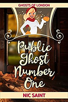 Public Ghost Number One (Ghosts of London Book 2) by [Saint, Nic]