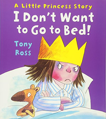 I Don't Want To Go To Bed! (Little Princess)
