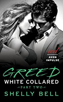 White Collared Part Two: Greed (Benediction Book 2) by [Bell, Shelly]