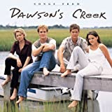 Songs from Dawson's Creek by Dawson's Creek (Television Soundtrack) (2009-04-28)