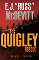 The Quigley Rescue (The Danny Quigley Series)