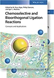 Chemoselective and Bioorthogonal Ligation Reactions: Concepts and Applications (English Edition)