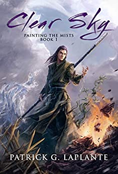 Clear Sky: Book 1 of Painting the Mists by [Laplante, Patrick]