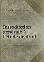 Introduction Générale À l'Étude de Droit