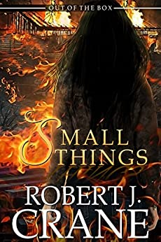Small Things (Out of the Box Book 14) by [Crane, Robert J.]