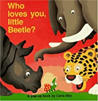 Who Loves You, Little Beetle?: A Pop-Up Book (Flap Bks)