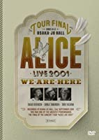 ALICE LIVE 2001 WE ARE HERE at 大阪城ホール [DVD]