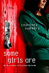 Some Girls Are: A Novel Kindle Edition