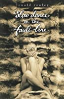 Slow Dance on the Fault Line