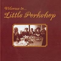 Welcome To Little Porkchop by Little Porkchop