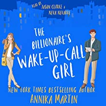 The Billionaire's Wake-Up-Call Girl: A Sexy Romantic Comedy