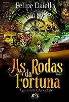 As Rodas da Fortuna. Espiral da Eternidade Parte 1