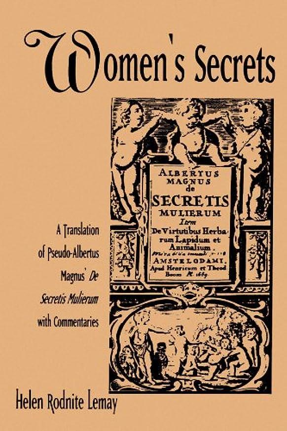用心日常的に置き場Women's Secrets: A Translation of Pseudo-Albertus Magnus's De Secretis Mulierum With Commentaries (Suny Series in Medieval Studies)