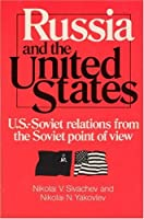 Russia and the United States (United States in the World, Foreign Perspectives)