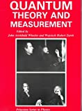 Quantum Theory and Measurement (Princeton Series in Physics)