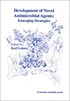 Development of Novel Antimicrobial Agents: Emerging Strategies