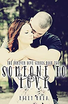 Someone to Love (The Forever Love Series Book 2) by [Rhea, Riley]