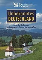 Unbekanntes Deutschland. 2000 Entdeckungen entlang der schoensten Nebenstrassen
