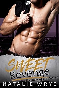 Sweet Revenge (Revenge series Book 3) by [Wrye, Natalie]